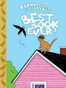 Peanut Butter & Jeremy's Best Book Ever! — James Kochalka